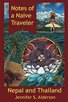 Notes of a Naive Traveler: Nepal and Thailand