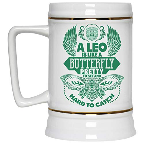 Funny Leo Beer Mug, A Leo Is Like A Butterfly Pretty To See And Hard To Catch Beer Stein 22oz (Beer Mug-White)