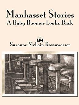 MANHASSET STORIES: A Baby Boomer Looks Back by [Rosenwasser, Suzanne McLain]