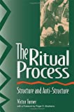 img - for The Ritual Process: Structure and Anti-Structure (Lewis Henry Morgan Lectures) book / textbook / text book