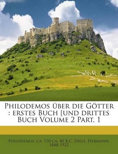 Download Philodemos über die Götter: erstes Buch [und drittes Buch Volume 2 Part. 1 (Ancient Greek Edition) ebook