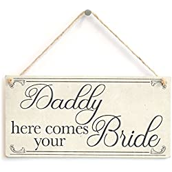 "Meijiafei Daddy here Comes Your Bride - Lovely Vintage Style Sign for Son Or Daughter at Wedding 10"" x 5"""