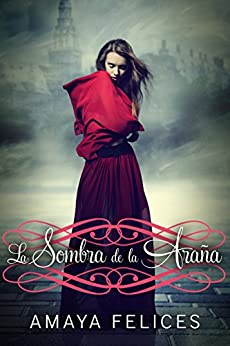 La sombra de la araña (Spanish Edition) by [Felices, Amaya]