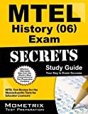 MTEL History (06) Exam Secrets Study Guide: MTEL Test Review for the Massachusetts Tests for Educator Licensure by MTEL Exam Secrets Test Prep Team (2013-02-14)