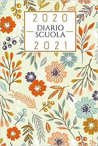 Calendario Scolastivo 2020 2021 diario scuola 2020 2021 fiori: diario scolastico 2020 2021