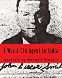 img - for I Was A CIA Agent In India: An Analysis book / textbook / text book