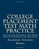 College Placement Test Math Practice, Academic Media, 1466497157