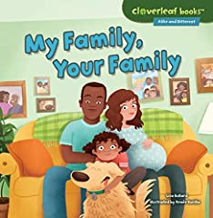 Makayla is visiting friends in her neighborhood. She sees how each family is different. Some families have lots of children, but others have none. Some friends live with grandparents or have two dads or have parents who are divorced. H...