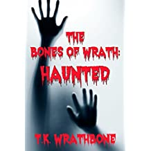 The Bones of Wrath: Haunted (English Edition)