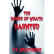 The Bones of Wrath: Haunted