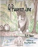 A Purrfect Love, D. K. Abbott, 1450543472