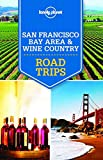 Search : Lonely Planet San Francisco Bay Area & Wine Country Road Trips (Travel Guide)