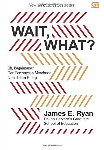 Wait  What  Dan Pertanyaan Mendasar Lain Dalam Hidup  Indonesian Edition