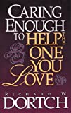Caring Enough to Help, Richard Dortch, 089221502X