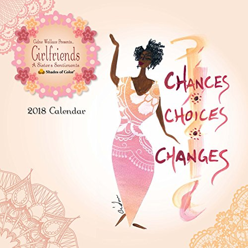 "Shades of Color Girlfriends, A Sister's Sentiments 2018 African American Calendar by Cidne Wallace, 12"" x 12"" (18GF)"
