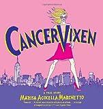 Cancer Vixen, Marisa Acocella Marchetto, 037571474X