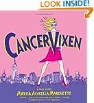 Cancer Vixen: A True Story (Pantheon...