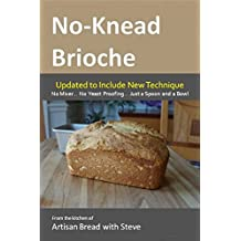No-Knead Brioche: From the Kitchen of Artisan Bread with Steve