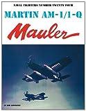 Martin AM-1 - IQ Mauler, Bob Kowalski, 0942612248