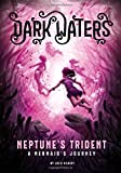 Neptune's Trident: A Mermaid's Journey (Dark Waters)