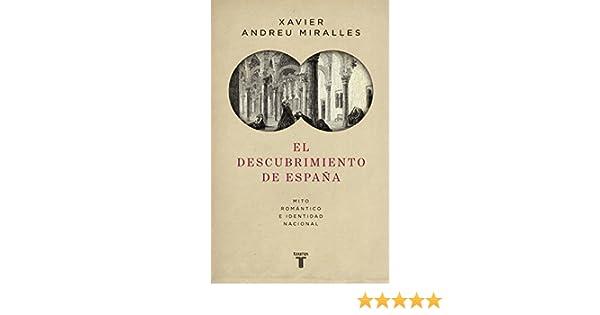 El descubrimiento de España: Mito romántico e identidad nacional eBook: Andreu, Xavier: Amazon.es: Tienda Kindle