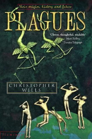 (Plagues: Their Origins, History and Future by Christopher Wills)