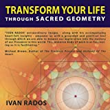 Transform Your Life Through Sacred Geometry, Ivan Rados, 1897238444