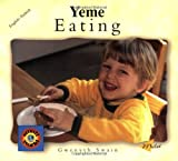Eating, Milet Limited Publishing Staff and Gwenyth Swain, 1840591439