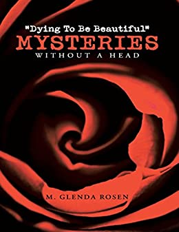 """Dying to Be Beautiful"" Mysteries: Without a Head by [Rosen, M. Glenda]"