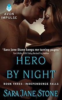 Hero By Night: Book Three: Independence Falls by [Stone, Sara Jane]