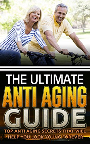 51nad1m1k3L - The Ultimate Anti Aging Guide: Top Anti Aging Secrets That Will Help You Look Young Forever (Anti Aging Secret, Anti Aging Diet, Anti Aging Cure, Anti Aging Cure)