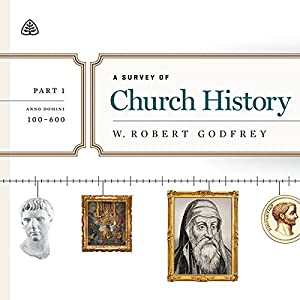 A Survey of Church History Teaching Series, Part 1 Audiobook
