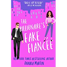The Billionaire's Fake Fiancée: an opposites attract romantic comedy (Billionaires of Manhattan Book 4)