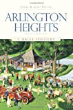 img - for Arlington Heights, Illinois: A Brief History book / textbook / text book