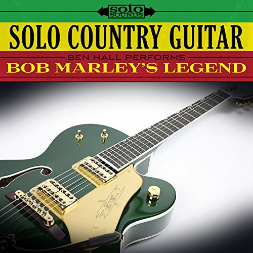 Solo Country Guitar: Ben Hall Performs Bob Marley's Legend