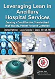Leveraging Lean in Ancillary Hospital Services, Charles Protzman and Joyce Kerpchar, 1482237296