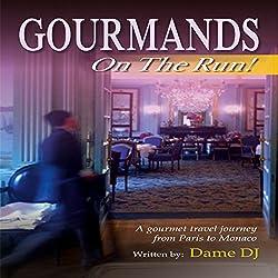 Gourmands on the Run!