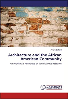 Book Architecture and the African American Community: An Architect's Anthology of Social Justice Research