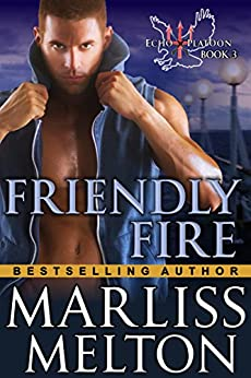 Friendly Fire (The Echo Platoon Series, Book 3) by [Melton, Marliss]