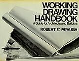Working Drawing Handbook, Robert C. McHugh, 0442252838