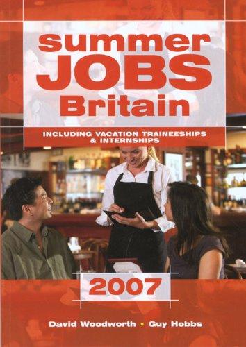Summer Jobs Britain 2007: Including Vacation Traineeships & Internships