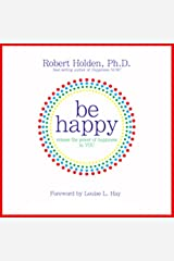 Be Happy!: 50 Principles and Exercises to Help You Enjoy More Happiness Now Audible Audiobook