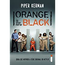 Orange is the new black (Portuguese Edition)