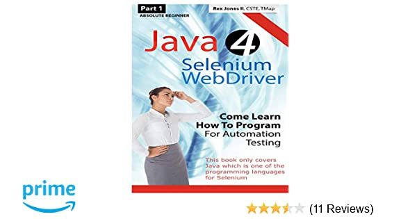 Absolute Beginner Part 1 Java 4 Selenium Webdriver Come Learn How