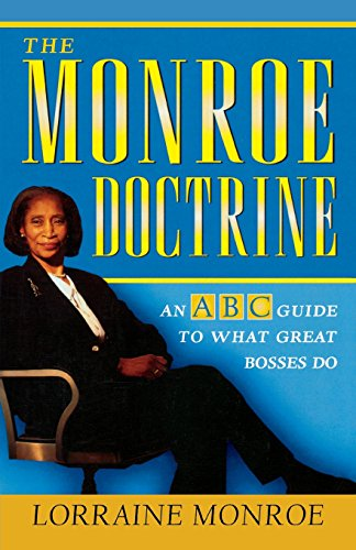 The Monroe Doctrine: An ABC Guide To What Great Bosses Do