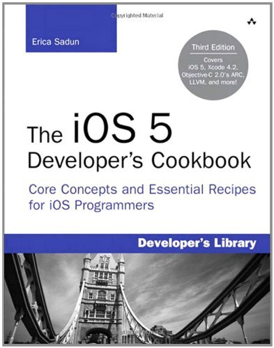 The iOS 5 Developer's Cookbook (Developer's Library) (Ios 5 Development)