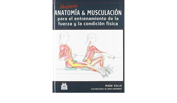 Anatomia & Musculacion para el entrenamiento de la fuerza y la condicion fisica (Color) (Spanish Edition): Mark. Vella: 9788480199926: Amazon.com: Books