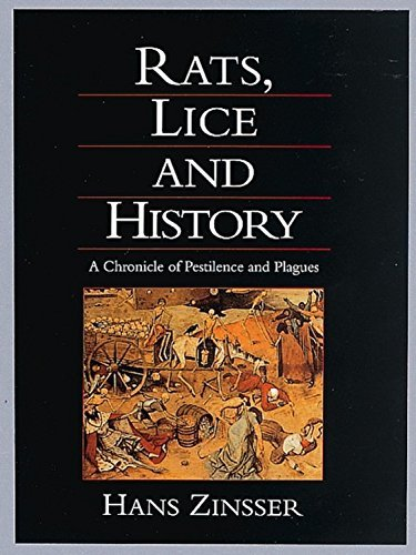 Rats, Lice, and History: A Chronicle of Pestilence and Plagues by Hans Zinsser (1996-01-03)