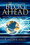 The Blog Ahead, R. Scott Hall, 1600370454