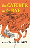 The Catcher in the Rye, J. D. Salinger, 0316769487